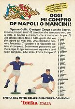 X7232 Forza Campioni - Oggi mi compro Mancini - Tonka - Pubblicità 1991 - Adv.