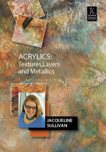 Textures, Layers, and Metallics by Jacqueline Sullivan