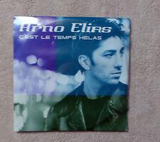 """CD AUDIO MUSIQUE FR/ ARNO ELIAS """"C'EST LE TEMPS HÉLAS"""" 1999 CDS 2T POLYDOR NEUF"""