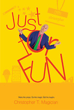Just for Fun by Christopher T. Magician from Murphy's Magic