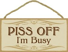 Novelty-Fun Wood Sign-Plaque--PISS OFF, I'M BUSY