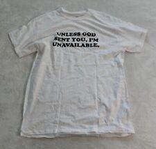 God Is Dope Men's Short Sleeve Unless God Sent You T-Shirt SV3 White Medium