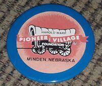 HAROLD WARD PIONEER VILLAGE FOUNDATION vtg PIN PINBACK BUTTON Minden Nebraska