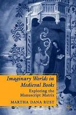 Imaginary Worlds in Medieval Books: Exploring the Manuscript Matrix (The New Mid