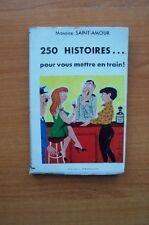250 HISTOIRESÂ…POUR VOUS METTRE EN TRAIN