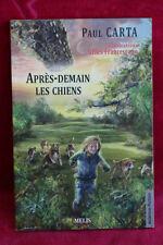 Après-demain les chiens - Paul Carta, Illustrations Gilles Grancescano - Melis