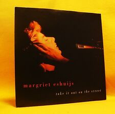 """7"""" Single Vinyl 45 Margriet Eshuijs Take It Out On The Street 2TR 1991 (MINT) !"""