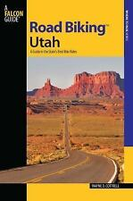 Road Biking Utah : A Guide to the State's Best Bike Rides by Wayne D....