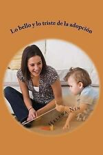 Lo Bello y lo Triste de la Adopcion -Compilado by Helena Nin (2015, Paperback)