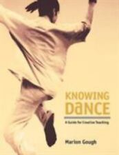 Knowing Dance : A Guide for Creative Teaching by Marion Gough (Paperback)