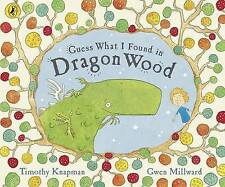 Guess What I Found in Dragon Wood by Timothy Knapman (Paperback)