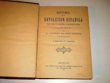 Libro antiguo Blasco Ibañez 1891 Historia de la Revolucion Española tomo 2º 1ª e