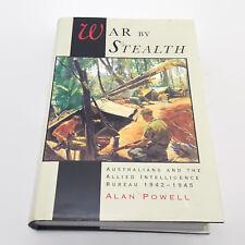 War By Stealth Australians And The Allied Intelligence Bureau 1942-45 Alan Powel