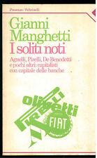 MANGHETTI GIANNI I SOLITI NOTI FELTRINELLI 1985 PRESENZE AGNELLI PIRELLI