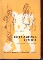 EDUCAZIONE CIVICA PER SCUOLE MEDIE SUPERIORI- U. Krieg - ED. PRINCIPATO 1951 -Z7