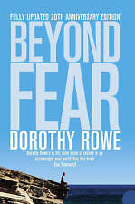 Beyond Fear by Dorothy Rowe (Pb, 2007) Fully Updated 20th Anniversary Edition