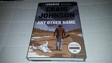 Walt Longmire Mystery: Any Other Name by Craig Johnson (2014, Hardcover) SIGNED