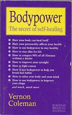 BODYPOWER THE SECRET OF SELF-HEALING VERNON COLEMAN YOUR BODY CAN HEAL ITSELF