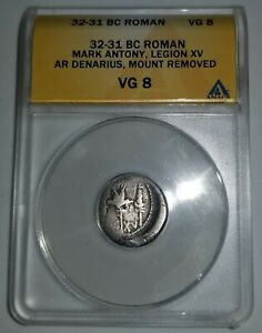32-31 BC Roman Mark Antony XV Legion Silver Denarius Coin