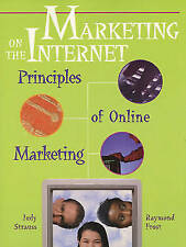 Marketing on the Internet: Principles of On-line Marketing by Judy Strauss, Raym