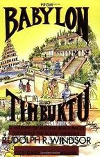 From Babylon to Timbuktu A History of the Ancient Black Races  Rudolph R Windsor