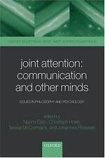 Joint Attention: Communication and Other Minds: Issues in Philosophy and Psychol