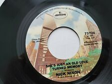 NICK NIXON - She's Just an Old Love Turned Memory / It's Much Too Rainy 1975 NM