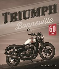 Triumph Bonneville 60 Years by Ian Falloon