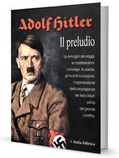 "ADOLF HITLER  ""Il preludio"""