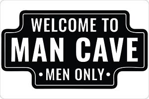 Welcome Man Cave Aluminum Decor refuge Vanity Novelty Home Garden Sign Wall Art