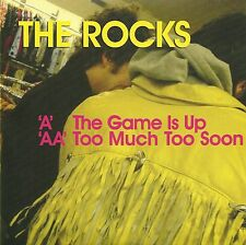 """Limited Edition 7"""" Single  THE ROCKS  The Game Is Up b/w Too Much Too Soon  MINT"""