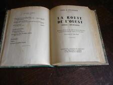LA ROUTE DE L'OUEST (Maroc - Mauritanie) - Odette du Puigaudeau 1945
