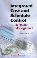 Integrated Cost and Schedule Control in Project Management, Ursula Kuehn, 156726