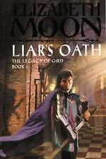 """VERY GOOD"" Moon, Elizabeth, Liar's Oath: The Legacy of Gird Book Two, Book"
