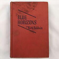 VINTAGE 1947 BLUE HORIZONS BY FAITH BALDWIN-TRIANGLE BOOKS BLAKISTON CO-HARDBACK