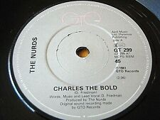 """THE NURDS - CHARLES THE BOLD  7"""" VINYL"""