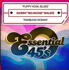 Puppy Howl Blues / Rambling Woman - Johnny Big Moose Walker (2015, CD NEUF)