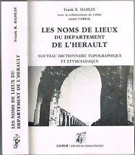 Noms de Lieux de Hérault Topographie Étymologie par Franck HAMLIN et Abbé CABROL