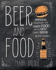 Beer and Food: Bringing together the finest food and the best craft beers in the