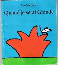 Quand je serai grande * Jean MAUBILLE * école des loisirs Album souple EDL