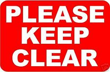 KEEP CLEAR WARNING SIGN/NOTICE L