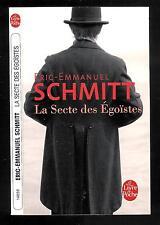 """Eric-Emmanuel Schmitt : La Secte des Egoïstes - N° 14050 """" Le Livre de Poche """""""