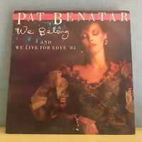 "PAT BENATAR We Belong 1984 UK 3-track 12"" vinyl Single  EXCELLENT CONDITION"