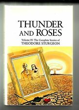 THUNDER AND ROSES (Theodore Sturgeon/1st US/Complete Stories Volume IV)