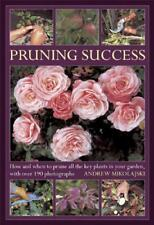 Pruning Success: How and When to Prune all the Key Plants in your Garden by Andr