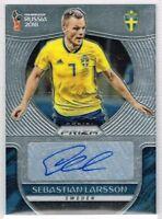 Panini PRIZM World Cup 2018 ☆ AUTOGRAPH CARD ☆ Sebastian Larsson - Sweden