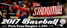 2017 Topps Stadium Club Baseball Singles (Pick Your Cards 1-300)