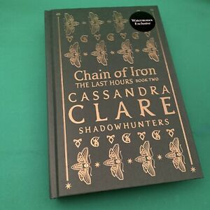 Chain of Iron (Last Hours) Cassandra Clare -Deluxe Exclusive Signed Hardback NEW