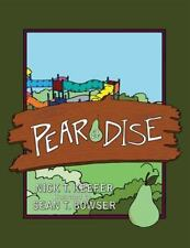Pear-A-Dise by Nick T. Keefer (2013, Paperback)