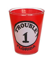 #1 TROUBLE - FLORIDA FUNNY SHOT GLASS - SOUVENIR NOVELTY GIFT 1704F/R